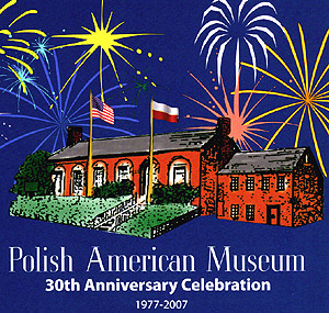 30th Anniversary of the Polish American Museum
