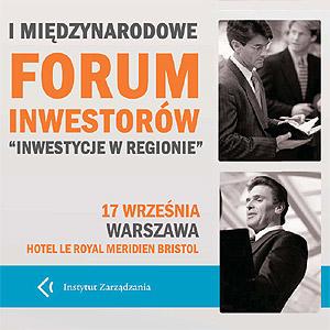 """I Międzynarodwe Forum Inwestorów \""""Inwestycje w regionie\""""."""