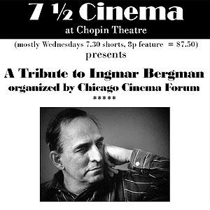 Bergman retrospective at Chopin Theatre - Cinema