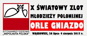 """Letni X Światowy Zlot  Młodzieży Polonijnej """"Orle Gniazdo"""" 2015"""