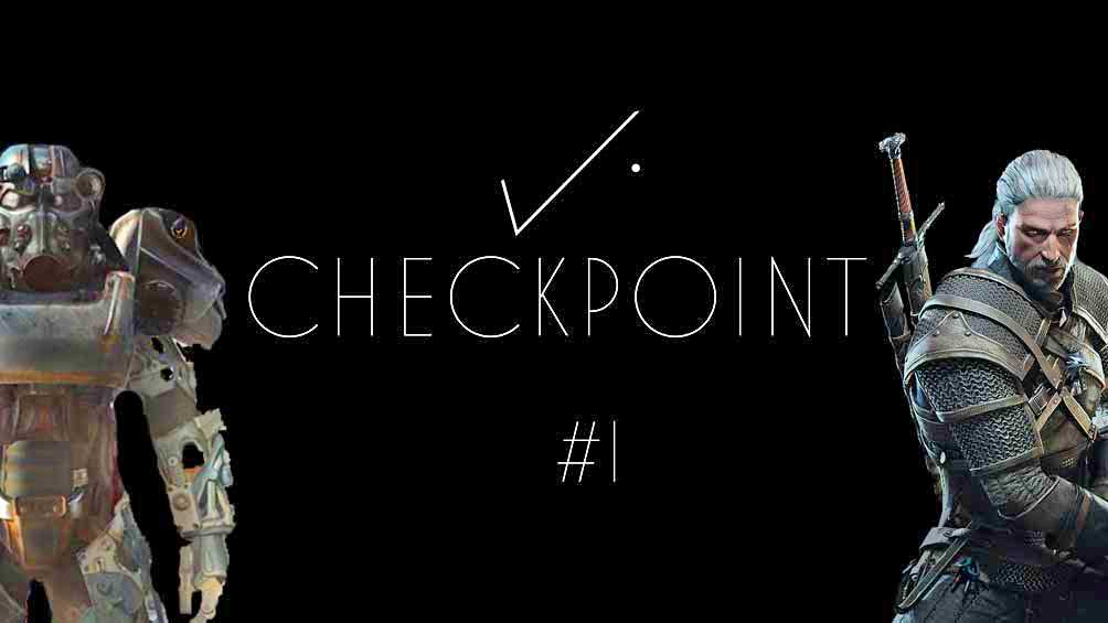 The Witcher 3: Wild Hunt Discussion, Fallout 4 Analysis - Checkpoint #1 (New Show)