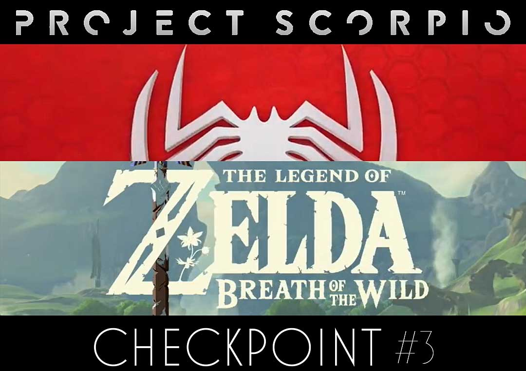 Checkpoint #3 – E3 2016 – Microsoft Ends Generations, Sony Brings the Games, Nintendo… Nintendo