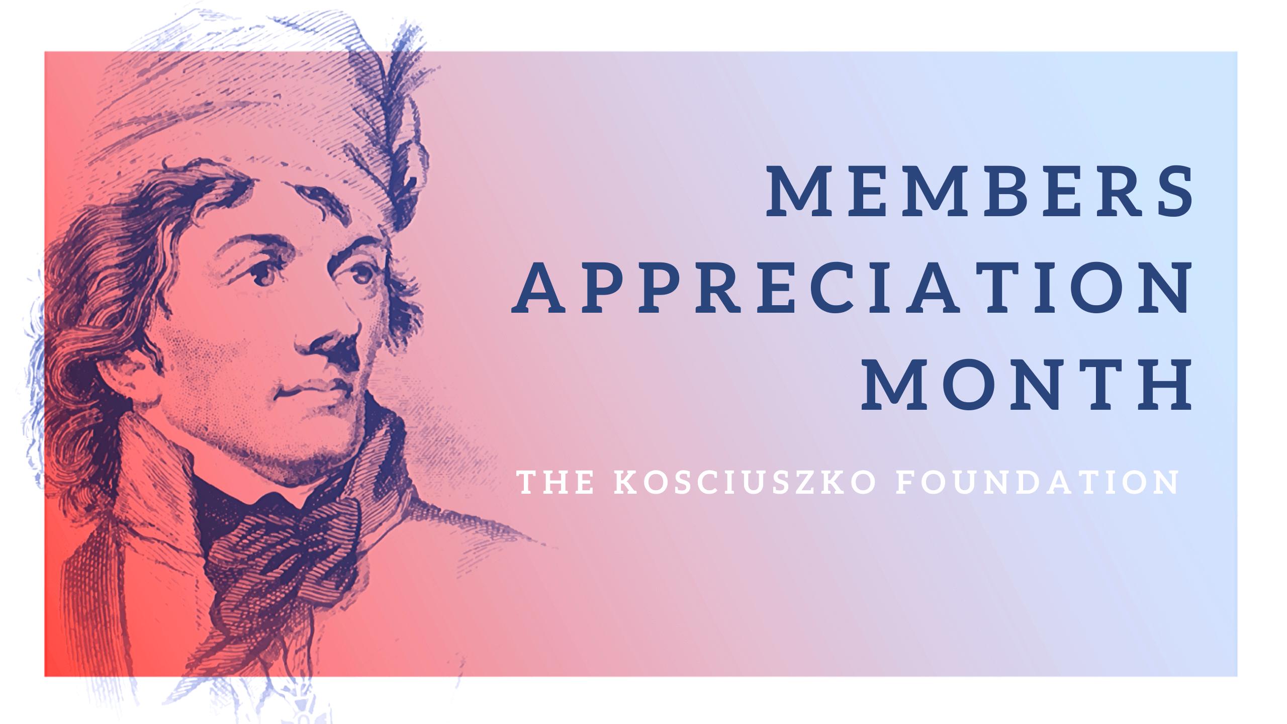 The Kosciuszko Foundation in New York: Members Appreciation Month
