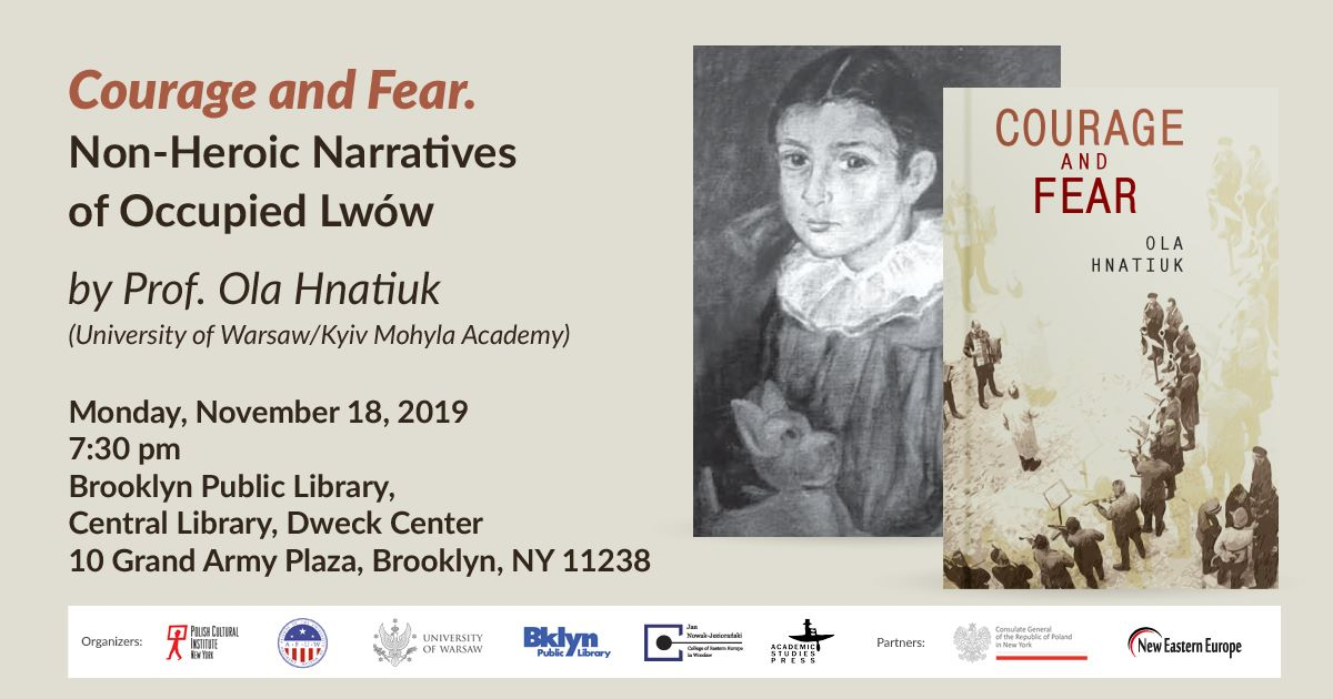 "Lecture and Book Promotion of  ""Courage and Fear. Non-Heroic Narratives of Occupied Lwów"" in New York"