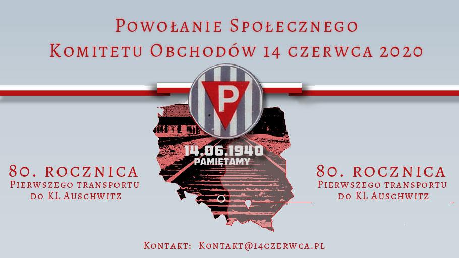 Deklaracja i Apel Społecznego Komitetu Obchodów 14 czerwca -  Pierwszego Transportu Polskich Więźniów do KL Auschwitz
