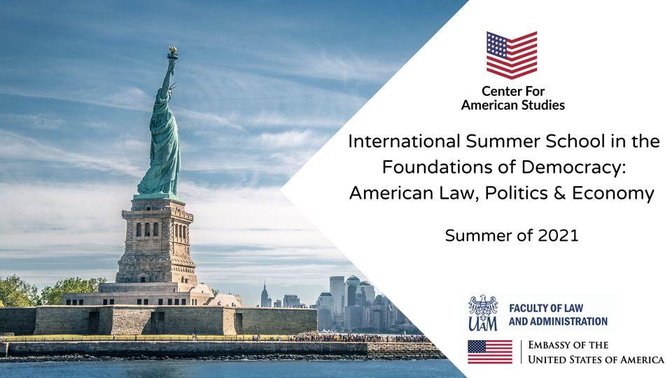 Zaproszenie do International Summer School in the Foundations of Democracy: American Law, Politics & Econom