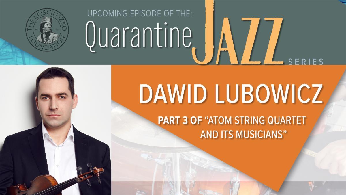 "Quarantine Jazz Dawid Lubowicz ""Atom String Quartet and Its Musicians"" Part III"