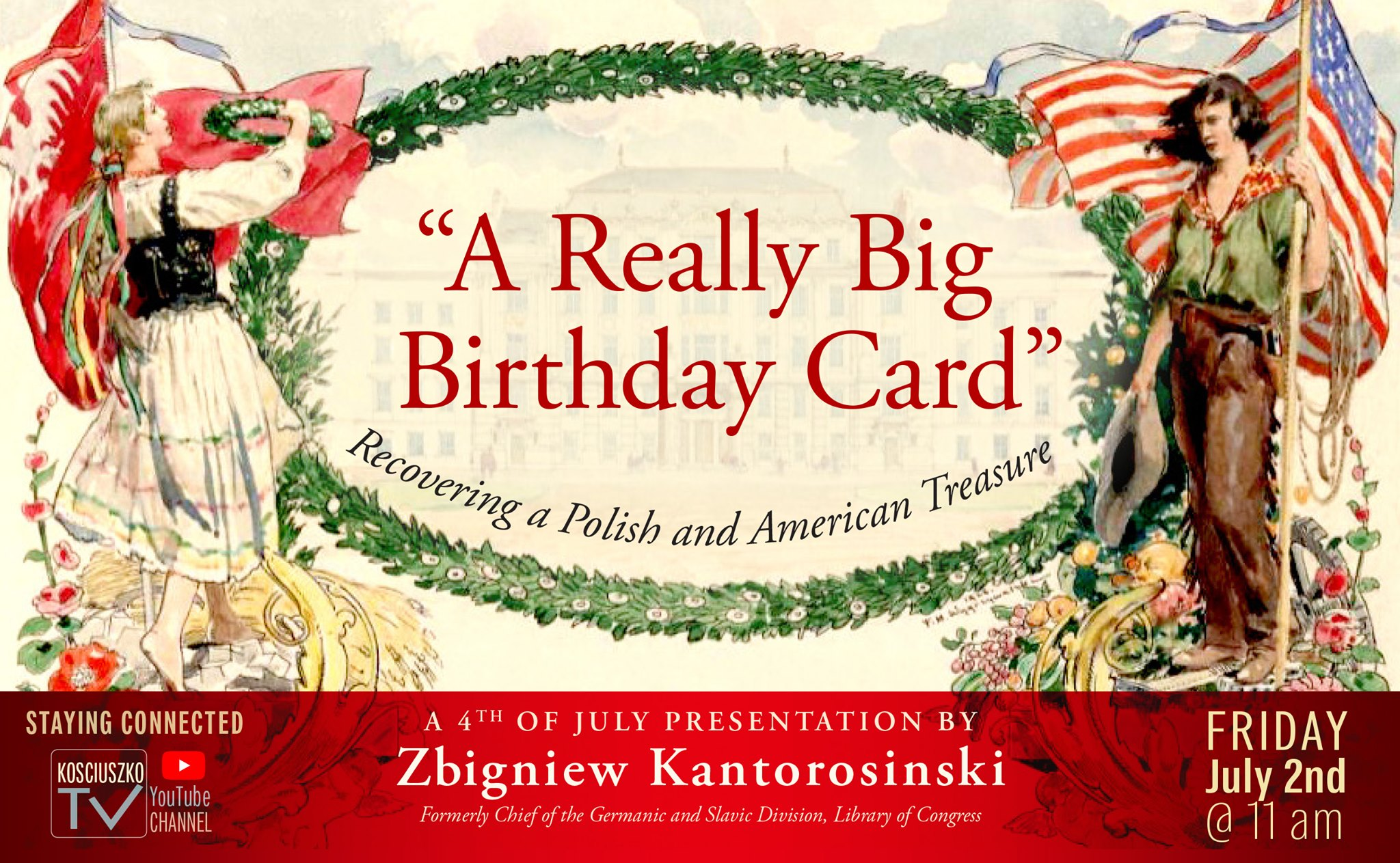 """Celebrate Independence Day with the Kosciuszko Foundation! Watch """"A Really Big Birthday Card'"""