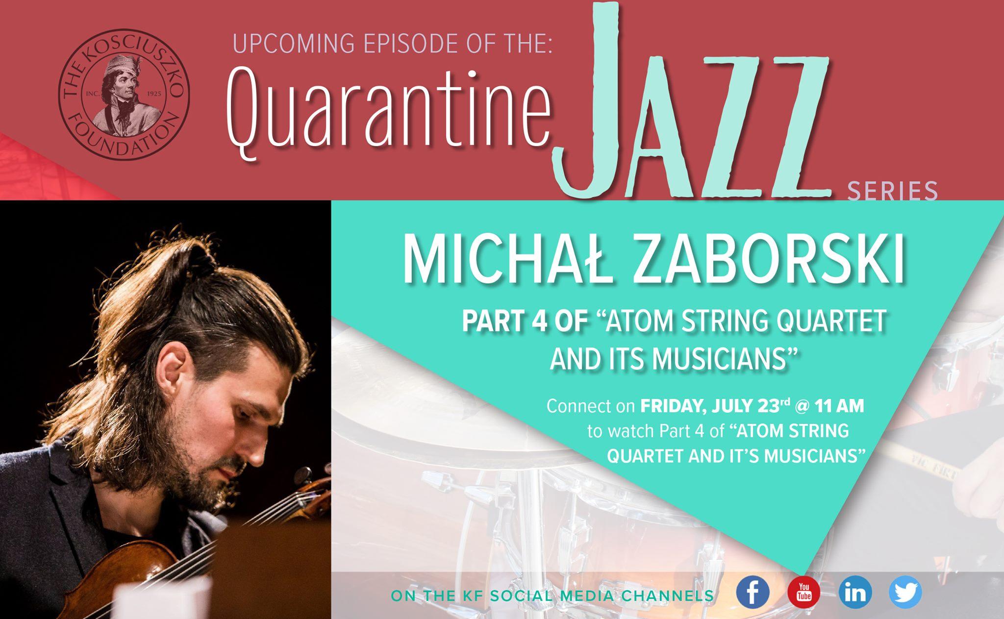 "KF Quarantine Jazz series. Michał Zaborski ""Atom String Quartet and Its Musicians"" Part IV"